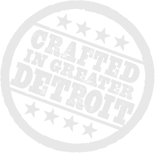 Crafted in Greater Detroit